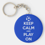 Keep Calm and Play On Blue Basic Round Button Keychain