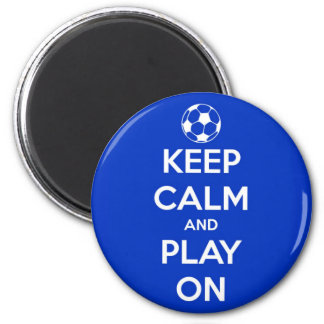 Keep Calm and Play On Blue Round Magnet 2 Inch Round Magnet