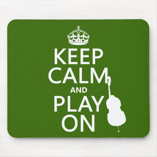 Keep Calm and Play On (cello) (any color) Mouse Pad