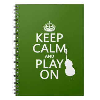 Keep Calm and Play On (cello) (any color) Notebook