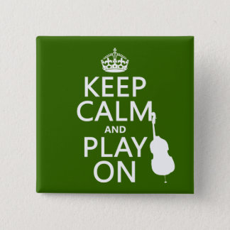Keep Calm and Play On (cello) (any color) Pinback Button