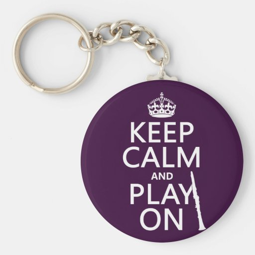 Keep Calm and Play On (clarinet) (any color) Basic Round Button Keychain