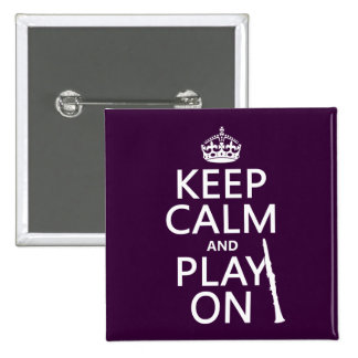Keep Calm and Play On (clarinet) (any color) Buttons