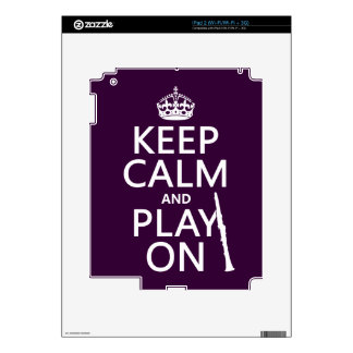 Keep Calm and Play On (clarinet) (any color) iPad 2 Skins