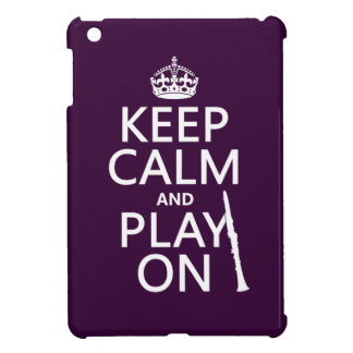 Keep Calm and Play On (clarinet) (any color) iPad Mini Covers