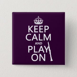 Keep Calm and Play On (clarinet) (any color) Pinback Button