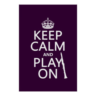 Keep Calm and Play On (clarinet) (any color) Poster