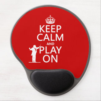 Keep Calm and Play On (conductor)(any color) Gel Mouse Pad