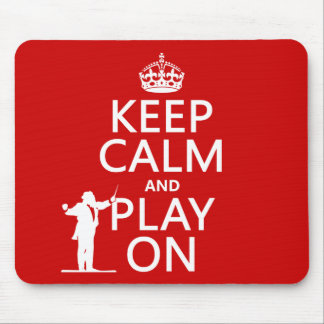 Keep Calm and Play On (conductor)(any color) Mouse Pad