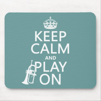 Keep Calm and Play On (cornet)(any color) Mouse Pad