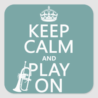 Keep Calm and Play On (cornet)(any color) Square Sticker