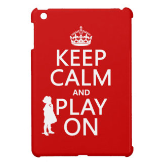 Keep Calm and Play On Cover For The iPad Mini