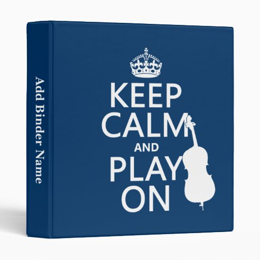 Keep Calm and Play On (double bass) 3 Ring Binder