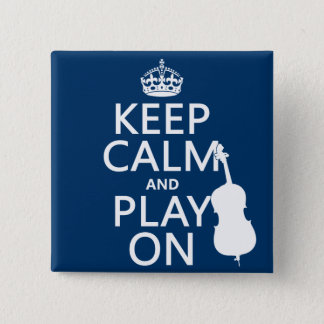 Keep Calm and Play On (double bass) Button