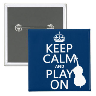 Keep Calm and Play On (double bass) 2 Inch Square Button