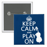 Keep Calm and Play On (double bass) Pin