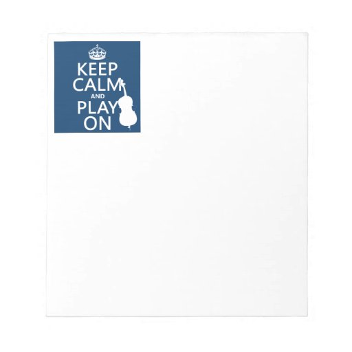 Keep Calm and Play On (double bass) Scratch Pad