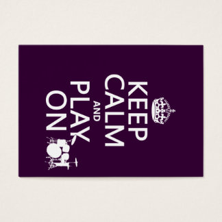 Keep Calm and Play On (drums)(any color) Business Card