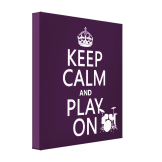 Keep Calm and Play On (drums)(any color) Canvas Print