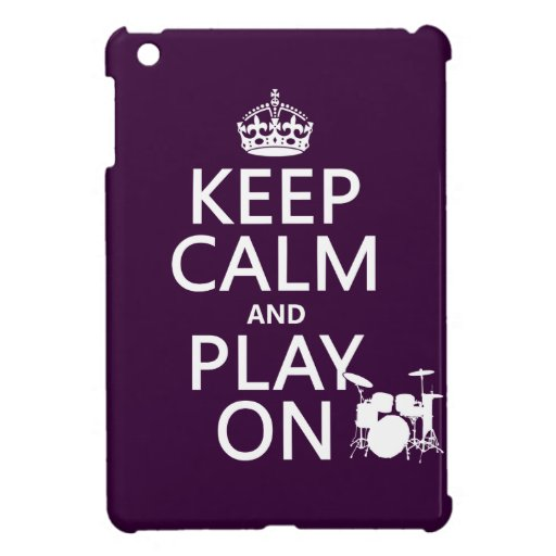 Keep Calm and Play On (drums)(any color) Case For The iPad Mini