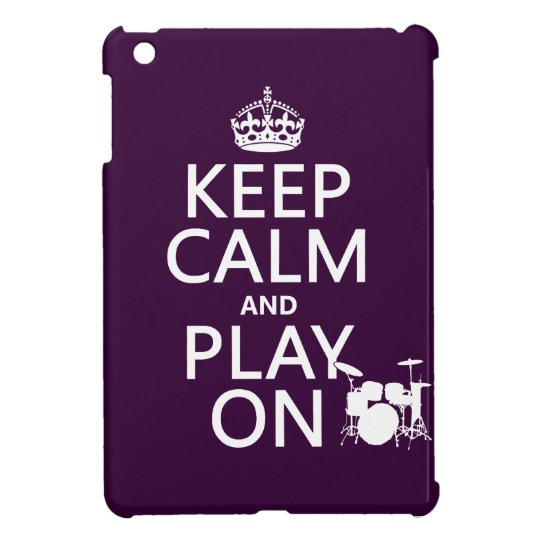 Keep Calm and Play On (drums)(any color) iPad Mini Cover