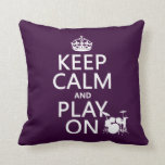 Keep Calm and Play On (drums)(any color) Pillows