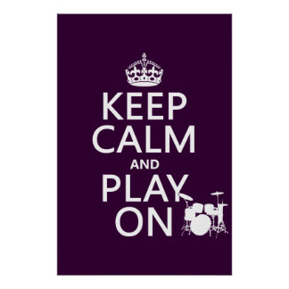 Keep Calm and Play On (drums)(any color) Poster
