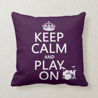 Keep Calm and Play On (drums)(any color) Throw Pillow