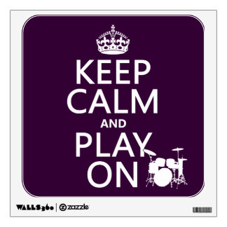 Keep Calm and Play On (drums)(any color) Wall Decal