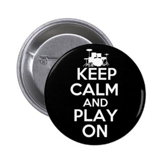 Keep Calm and Play On (Drums) 2 Inch Round Button