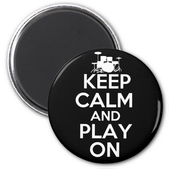 Keep Calm and Play On (Drums) Magnet