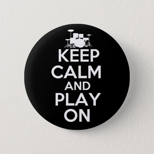 Keep Calm and Play On (Drums) Pinback Button