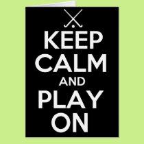 Keep Calm and Play On - Field Hockey Card