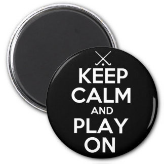 Keep Calm and Play On - Field Hockey Magnet