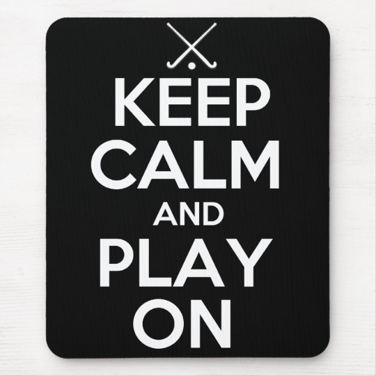 Keep Calm and Play On - Field Hockey Mouse Pad