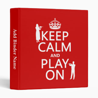 Keep Calm and Play On (flute)(any backgroundcolor) 3 Ring Binders