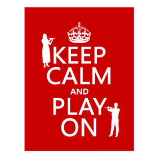 Keep Calm and Play On (flute)(any backgroundcolor) Postcard
