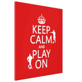 Keep Calm and Play On football in any color Canvas Print