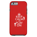 Keep Calm and Play On (football) (in any color) Tough iPhone 6 Case