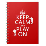 Keep Calm and Play On (football) (in any color) Note Books