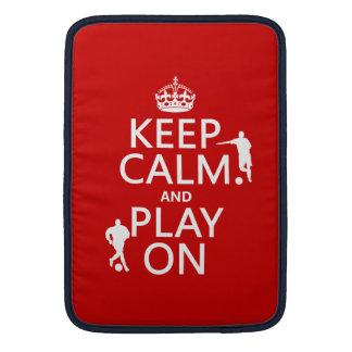 Keep Calm and Play On (football/soccer) MacBook Sleeve