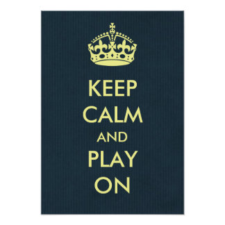 Keep Calm and Play On Greyish Blue Kraft Paper Poster