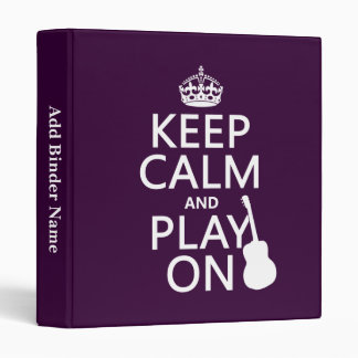 Keep Calm and Play On guitar all colors 3 Ring Binder