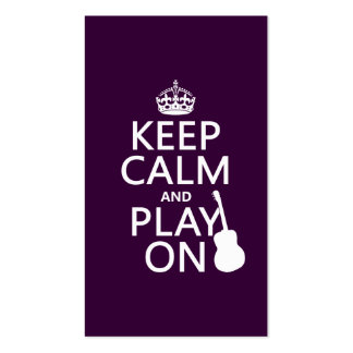 Keep Calm and Play On (guitar)(all colors) Business Card
