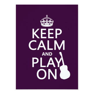 Keep Calm and Play On (guitar)(all colors) 5.5x7.5 Paper Invitation Card
