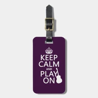Keep Calm and Play On (guitar)(all colors) Tag For Bags