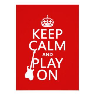Keep Calm and Play On (guitar)(any color) 5.5x7.5 Paper Invitation Card