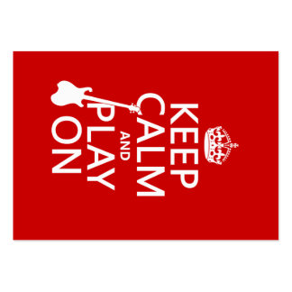 Keep Calm and Play On (guitar)(any color) Large Business Card