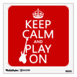 Keep Calm and Play On (guitar)(any color) Room Graphics