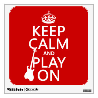 Keep Calm and Play On guitar any color Room Graphics